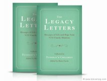 The Legacy Letters: Messages of Life and Hope from 9/11 Family Members, delivers 100 stirring entries on life and remembrance from husbands and wives, mothers and fathers, siblings and grandparents.