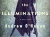 Andrew O'Hagan's fifth novel,  The Illuminations, explores  themes of family, memory, loss  and forgiveness