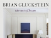Brian Glucktein: The Art of Home debuted at No. 4 on the Globe and Mail's Canadian non-fiction bestsellers list and is a bestseller on Amazon.ca