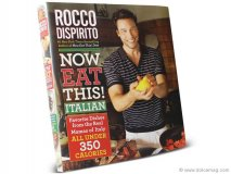 Rocco Dispirito, The time-honoured dishes found in Now Eat This! Italian are all the glory without the guilt