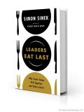 sineks latest book leaders eat last why some teams pull together
